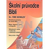 Tim Dowley: Školní průvodce biblí