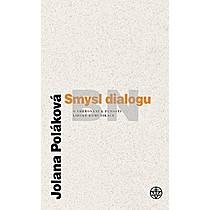 Jolana Poláková: Smysl dialogu