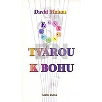 David Mahon: Tvárou k bohu