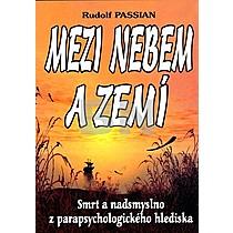 Rudolf Passian: Mezi nebem a zemí