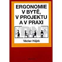 Václav Hájek: Ergonomie v bytě, v projektu a v praxi