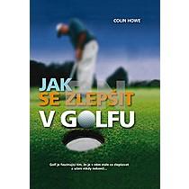 Colin Howe: Jak se zlepšit v golfu