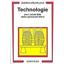 Zdeňka Křupalová: Technologie pro 1. ročník SOU oboru zpracování dřeva