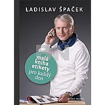 Ladislav Špaček: Malá kniha etikety pro každý den