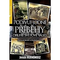 Jesús Hernández: Podivuhodné příběhy druhé světové války