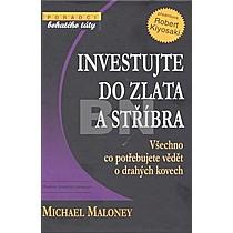 M. Maloney: Investujte do zlata a stříbra
