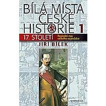 Jiří Bílek: Bílá místa české historie 1.