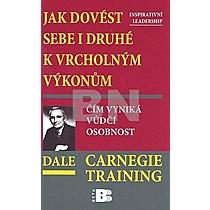 Dale Carnegie: Jak dovést sebe i druhé k vrcholným výkonům