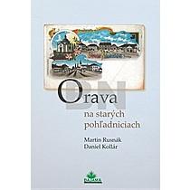Martin Rusnák; Daniel Kollár: Orava na starých pohľadniciach