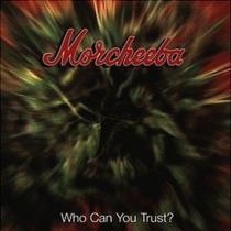 Who Can You Trust - Morcheeba