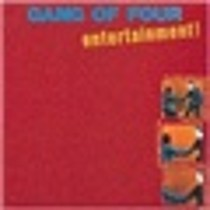 Entertainment - Gang Of Four