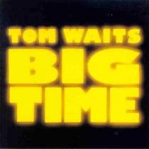 Big Time - Tom Waits