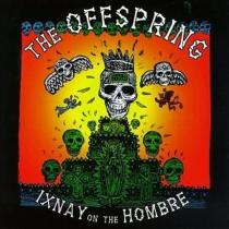 Offspring The: Ixnay On The Hombre