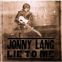 Lang, Jonny: Lie To Me
