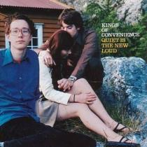 Quiet Is The New Loud - Kings Of Convenience