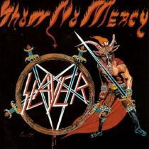Show No Mercy - Slayer