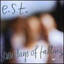 Esbjörn Svensson Trio: Seven Days Of Falling