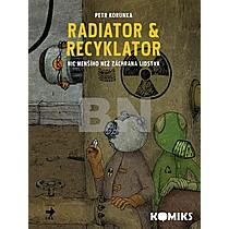 Radiator a recyklator - Petr Korunka