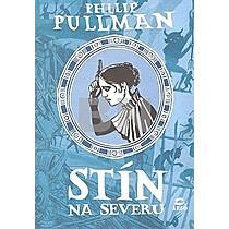 Philip Pullman: Stín na severu