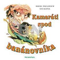 David Paulovich Escalona: Kamaráti spod banánovníka