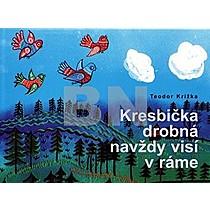 Kresbička drobná navždy visí v ráme - Teodor Križka