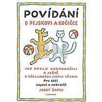 Josef Čapek: Povídání o pejskovi a kočičce