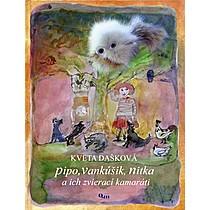 Kveta Dašková: Pipo, Vankúšik, Nitka a ich zvierací kamaráti