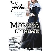 Pamela Oldfield: Můj příběh Morová epidemie