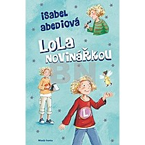 Lola novinářkou - Isabel Abedi