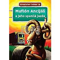 Muflón Ancijáš a jeho spanilá jazda - Branislav Jobus
