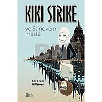 Kristen Millerová: Kiki Strike ve Stínovém městě