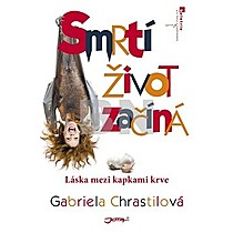 Gabriela Chrastilová: Smrtí život začíná