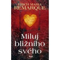 Erich Maria Remarque: Miluj bližního svého