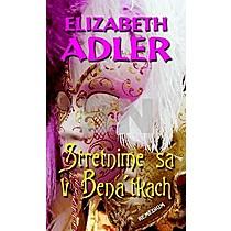 Elizabeth Adler: Stretnime sa v Benátkach