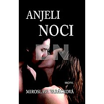 Miroslava Varáčková: Anjeli noci