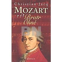 Christian Jacq: Mozart Bratr Ohně