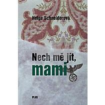 Helga Schneiderová: Nech mě jít, mami
