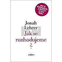 Jonah Lehrer: Jak se rozhodujeme ?