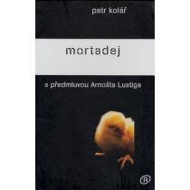 Petr Kolář: Mortadej