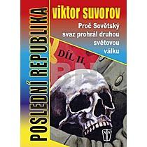 Viktor Suvorov: Poslední republlika Díl II.