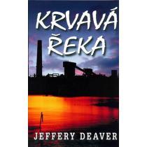 Jeffery Deaver: Krvavá řeka