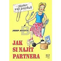 Jak si najít partnera - Josef Josefík