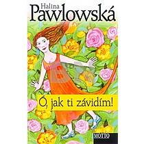 Halina Pawlowská: Ó, jak ti závidím!
