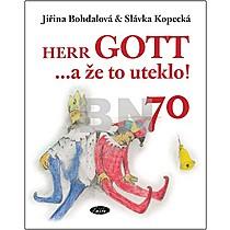 Jiřina Bohdalová; Slávka Kopecká: Herr GOTT ...a že to uteklo! 70