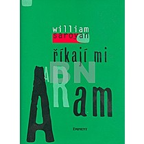 William Saroyan: Říkají mi Aram