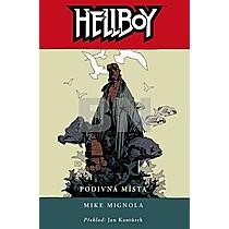 Hellboy Podivná místa - Mike Mignola (váz.)
