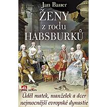 Jan Bauer: Ženy z rodu Habsburků