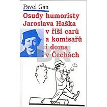 Pavel Gan: Osudy humoristy J.Haška alias