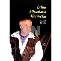 František Všetička: Dílna Miroslava Horníčka