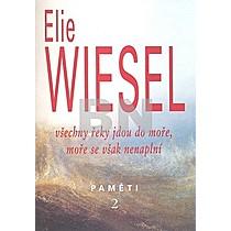 Elie Wiesel: Všechny řeky jdou do moře, moře se však nenaplní